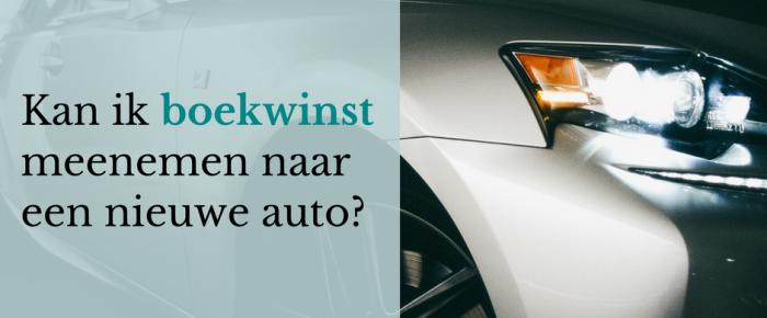 Kan ik boekwinst bij verkoop van een auto meenemen naar een nieuwe auto?